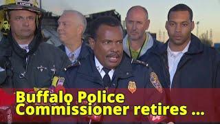 Buffalo Police Commissioner retires overnight