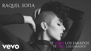 Raquel Sofía - Te Odio los Sábados (Cover Audio)