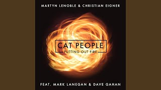 Cat People (Putting Out Fire) (feat. Mark Lanegan & Dave Gahan)