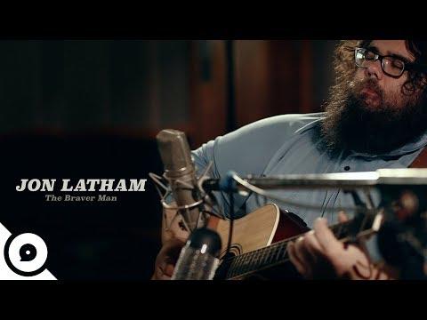 Jon Latham - The Braver Man   OurVinyl Sessions