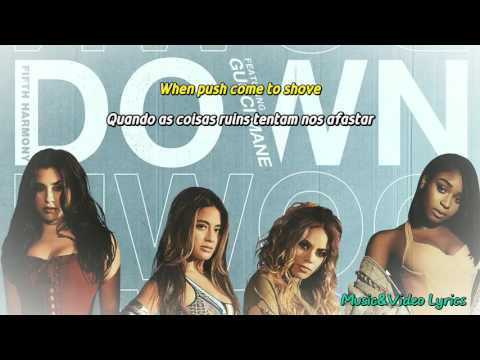 Fifth Harmony - Down ft. Gucci Mane (Legendado/Tradução)