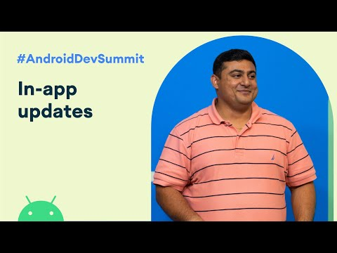In-app Updates (Android Dev Summit '19)