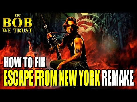"In Bob We Trust: HOW TO FIX THE ""ESCAPE FROM NEW YORK"" REMAKE"