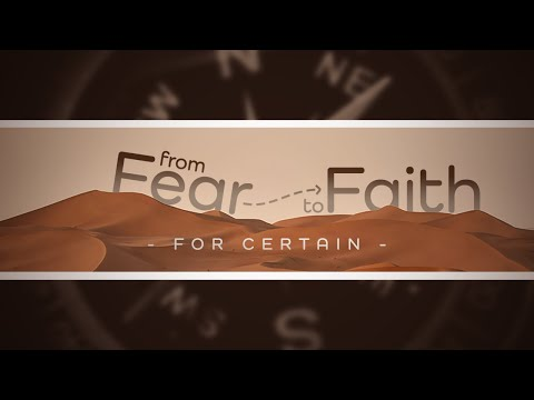 From Fear To Faith: For Certain // Seth Watson