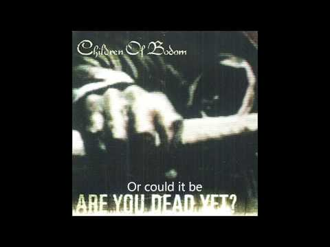 Children of Bodom - Are you dead yet? Lyrics