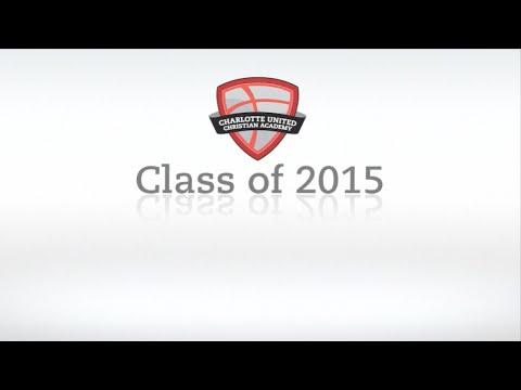 Senior Slideshow 2015 - Charlotte United Christian Academy