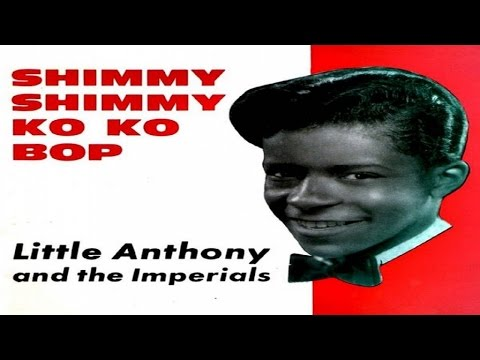 Little Anthony And The Imperials - Shimmy Shimmy Ko Ko Bop