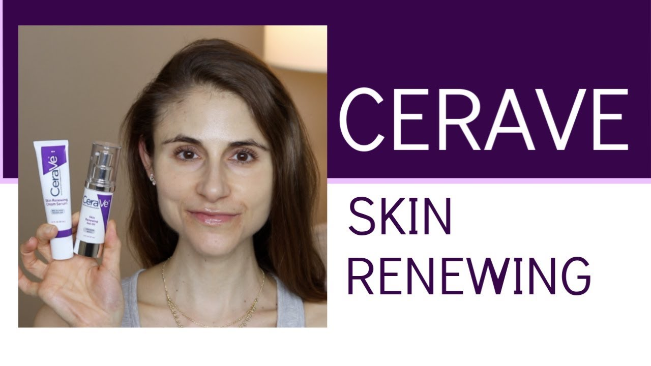 CERAVE SKIN RENEWING CREAM, SERUM, GEL OIL, DAY CREAM| DR DRAY