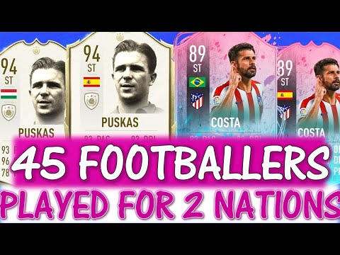 45 FOOTBALLERS WHO PLAYED FOR 2 DIFFERENT NATIONS!! FT. PUSKAS, COSTA ETC... (FIFA 20 DUAL NATIONS)