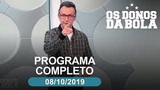 Os Donos da Bola - 08/10/2019 - Programa completo