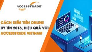 Cách kiếm tiền online uy tín 2016 , hiệu quả với ACCESSTRADE Việt Nam
