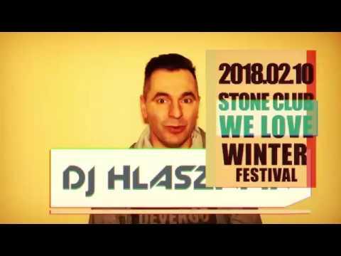2018.02.10. Stone Club, Szeghalom. We Love Winter Festival - Dj Hlásznyik - Videó-meghivó.