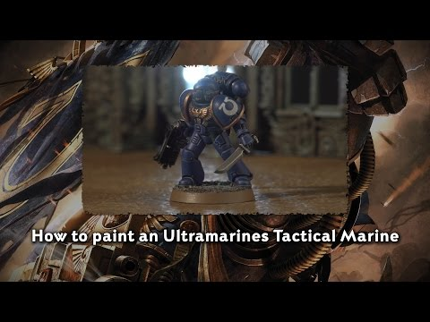 How to paint an Ultramarines Tactical Marine.