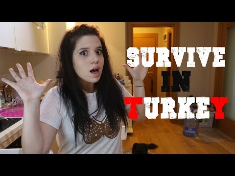 SURVIVE IN TURKEY ??!