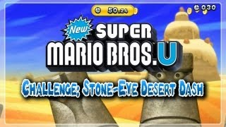New Super Mario Bros. U Challenge: Stone-Eye Desert Dash