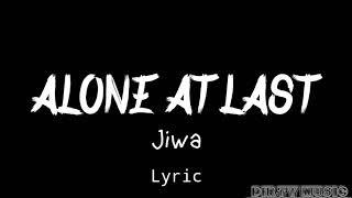 Download ALONE AT LAST - JIWA ( Lirik )