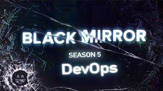 Black Mirror: Season 5 'DevOps'