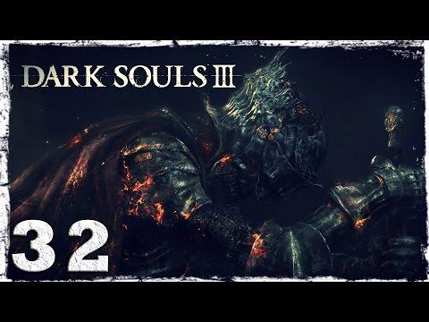 Смотреть прохождение игры Dark Souls 3. #32: Есть в нем что-то женственное...