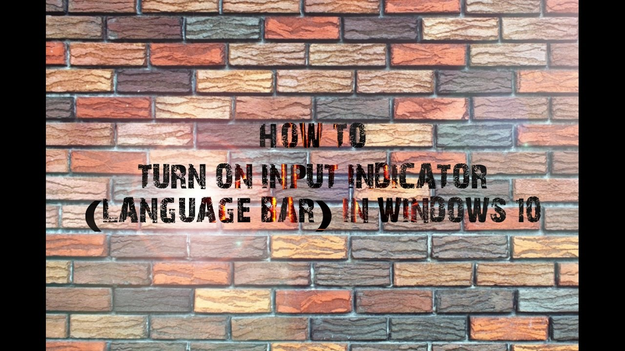 How To Turn On Input Indicator (Language Bar) In Windows 10