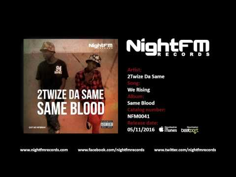 2Twize Da Same - We Rising