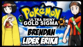 POKEMON ULTRA SHINY GOLD SIGMA VERSION (DETONADO-PARTE 17)-BRENDAN E LIDER ERIKA