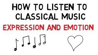 How to Listen to Classical Music: Expression and Emotion