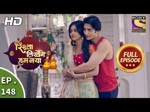 Rishta Likhenge Hum Naya - Ep 148 - Full Episode - 31st May, 2018