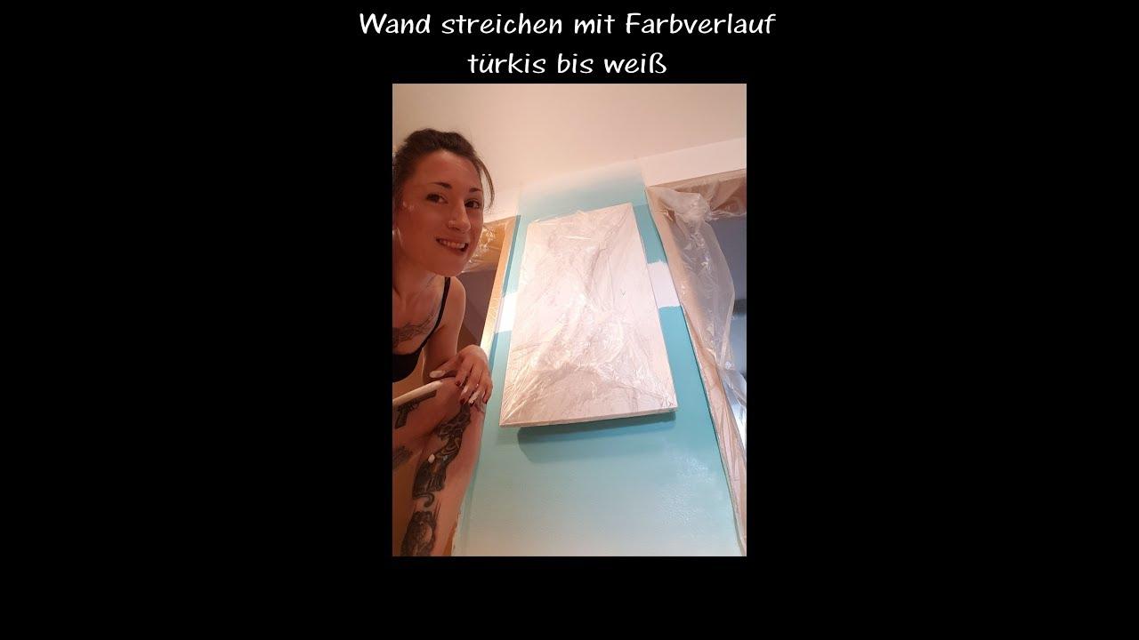 Wand streichen mit Farbverlauf türkis bis weiß - YouTube