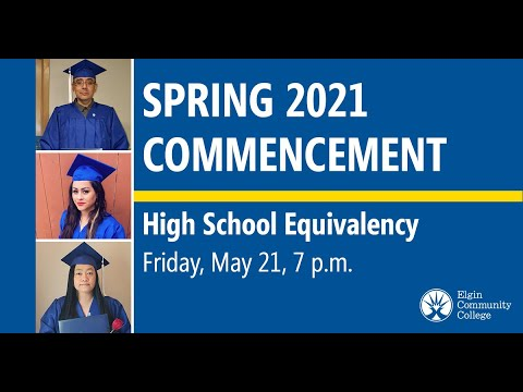 Elgin Community College Spring 2021 High School Equivalency Ceremony