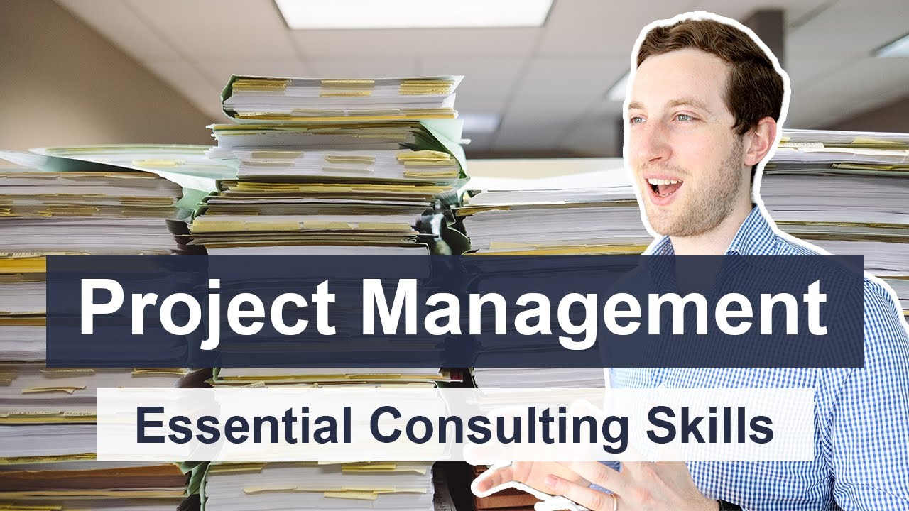Project Management Essential Consulting Skills