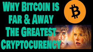 Why Bitcoin is FAR AND AWAY the best cryptocurrency