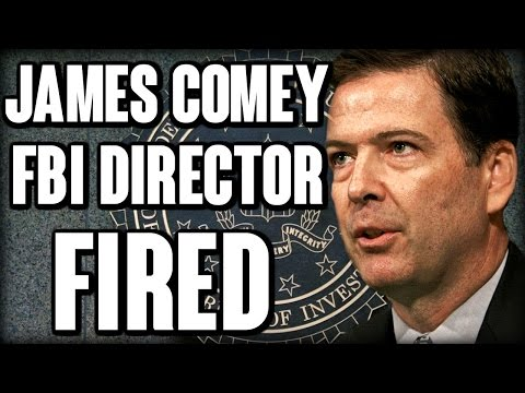 James Comey FBI Director Fired | The Millennial Revolt