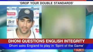 Dhoni Slams English Double Standards