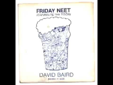 Friday Neet (aka The Geordie Rap) by David Baird, indepedent single on DAF Records, 1980
