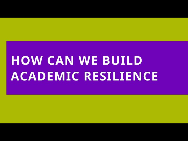 Audio Read: How Can We Build Academic Resilience