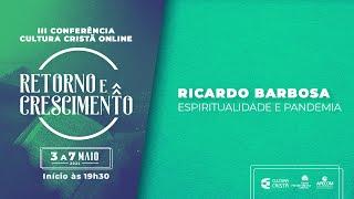 III Conferência Cultura Cristã Online - Ricardo Barbosa - Espiritualidade e pandemia