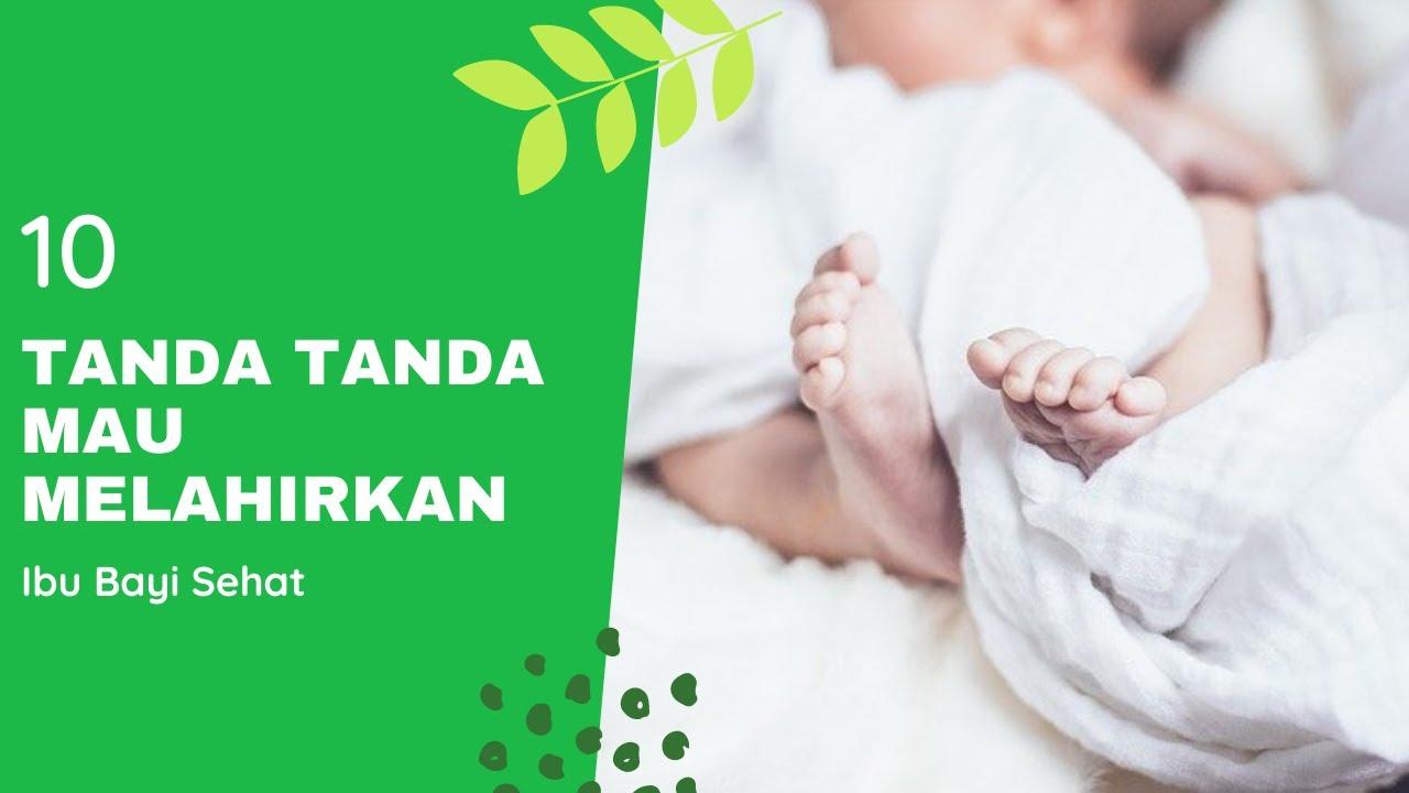 10 TANDA TANDA MAU MELAHIRKAN - Ibu Bayi Sehat