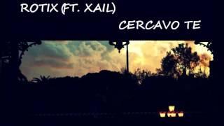 ROTIX (ft.XAIL) - CERCAVO TE