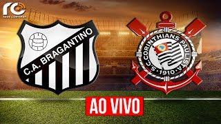 Bragantino 3x2 Corinthians | AO VIVO | Paulistão