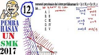 un SMK 2017 matematika ,pembahasaan no 12, daerah himpunan penyelesaian program linear