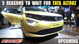 5 Reasons to wait for Tata Altroz | Hindi | MotorOctane