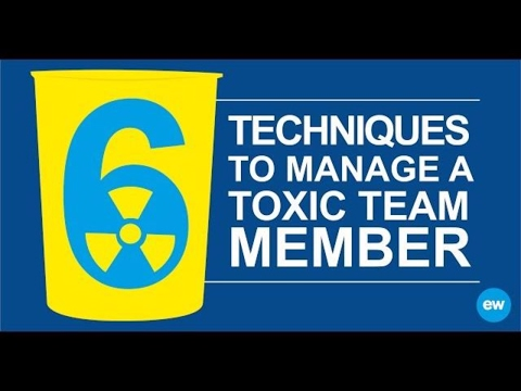 6 Techniques to Manage a Toxic Team Member