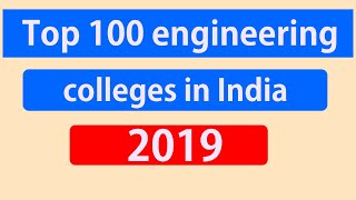 Top 100 engineering colleges in India- 2019 NIRF ranking and details