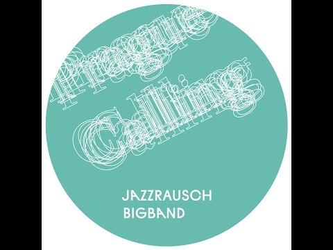 Jazzrausch Bigband - Prague Calling (Jazzrausch Bigband) [Full Album]