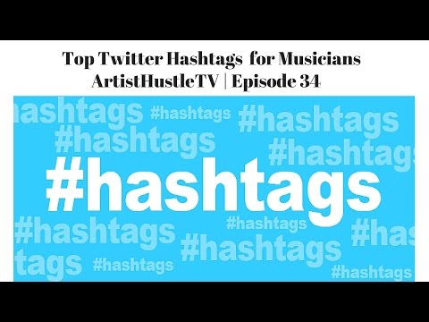 How To Use Hashtags On Twitter | ArtistHustle TV Episode 34