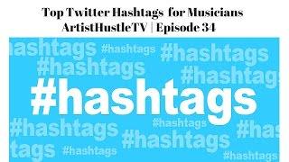 how to use hashtags on twitter artisthustle tv episode 34