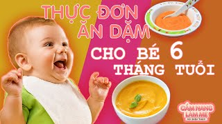 Thực Đơn Ăn Dặm cho bé 6 tháng tuổi - Cẩm Nang Làm Mẹ 2020