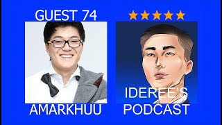 Ideree's podcast 74: Amarkhuu, Duuchin