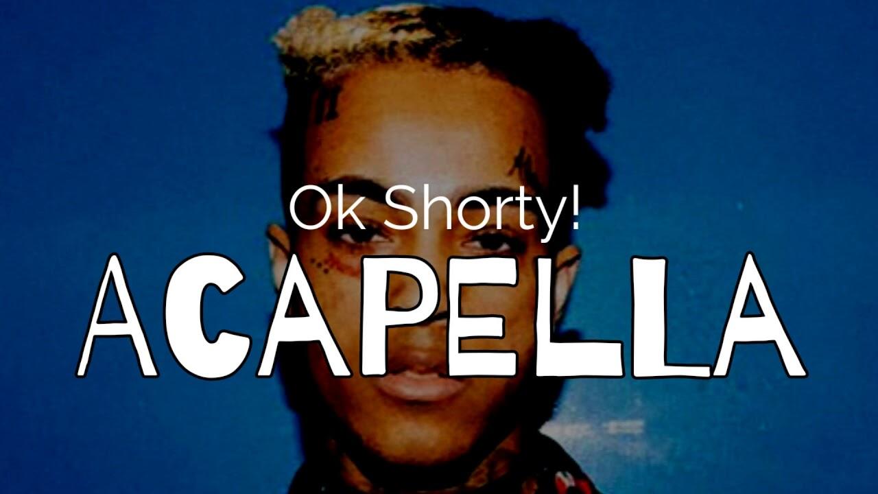 XXXTentacion - Ok Shorty! (Acapella/Vocals only)