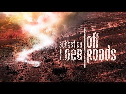Sébastien Loeb: Off Roads - The WRC's Best Take On The Dakar